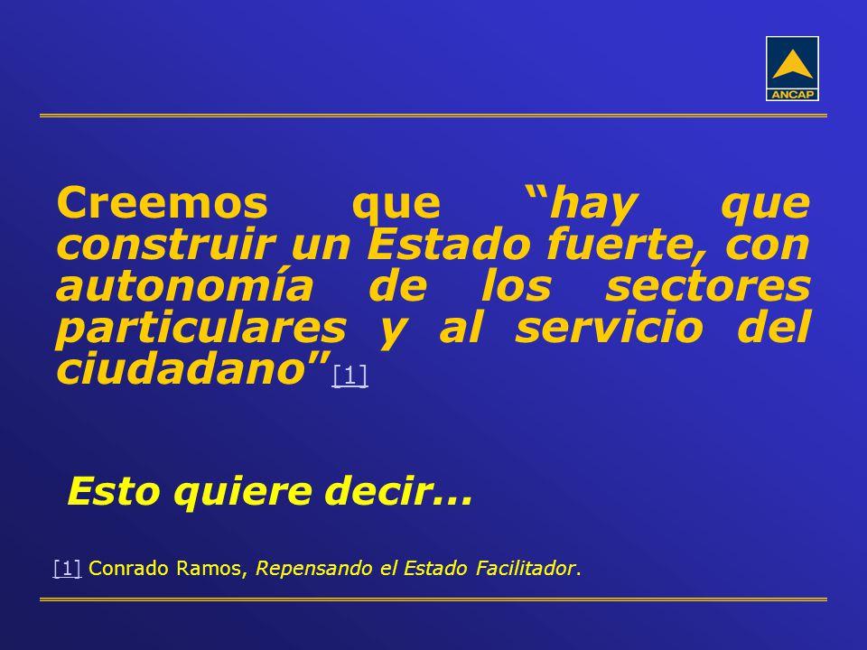 Creemos que hay que construir un Estado fuerte, con autonomía de los sectores particulares y al servicio del ciudadano [1]